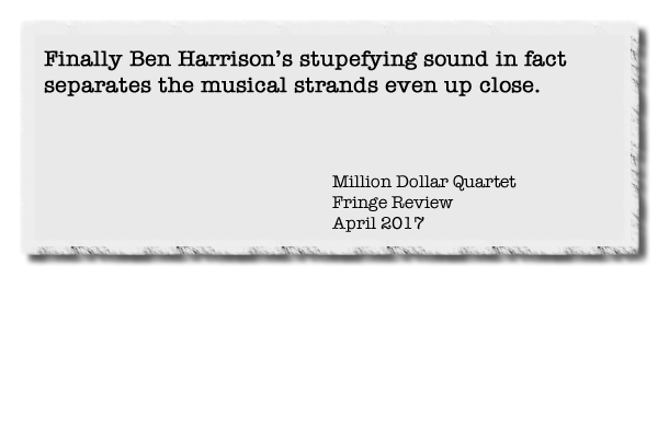 Finally Ben Harrison's stupefying sound in fact separates the musical strands even up close.